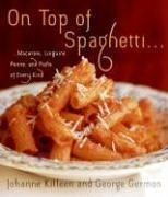 On Top of Spaghetti... ... Macaroni, Linguine, Penne, and Pasta of Every Kind  2006 9780060598730 Front Cover
