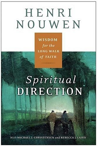 Spiritual Direction Wisdom for the Long Walk of Faith  2006 9780060754730 Front Cover