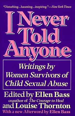I Never Told Anyone Writings by Women Survivors of Child Sexual Abuse 600th 1991 (Reprint) edition cover