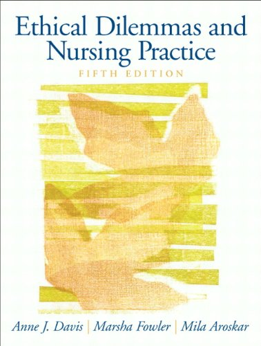 Ethical Dilemmas and Nursing Practice  5th 2010 9780130929730 Front Cover