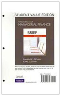 Principles of Managerial Finance, Brief, Student Value Edition  6th 2012 edition cover