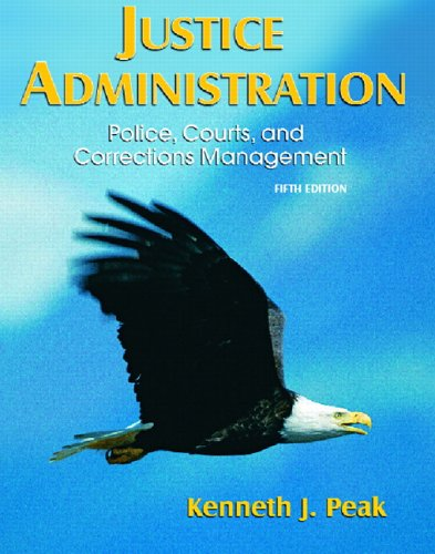 Justice Administration Police, Courts, and Corrections Management 5th 2007 (Revised) edition cover