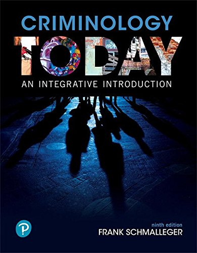 Criminology Today An Integrative Introduction 9th 2019 9780134749730 Front Cover