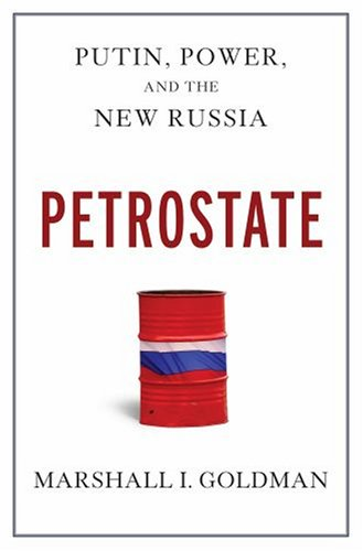 Petrostate Putin, Power, and the New Russia  2008 edition cover
