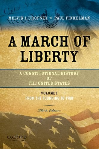 March of Liberty A Constitutional History of the United States - From the Founding to 1900 3rd 2011 edition cover