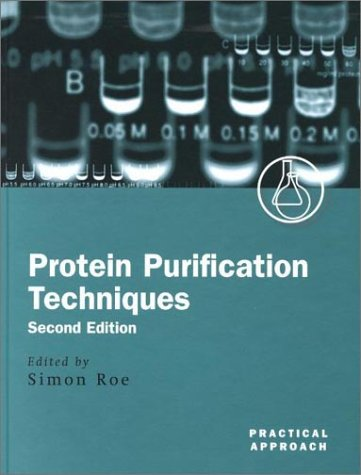Protein Purification Techniques  2nd 2001 (Revised) 9780199636730 Front Cover