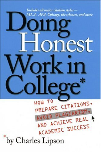 Doing Honest Work in College How to Prepare Citations, Avoid Plagiarism, and Achieve Real Academic Success 2nd 2004 edition cover