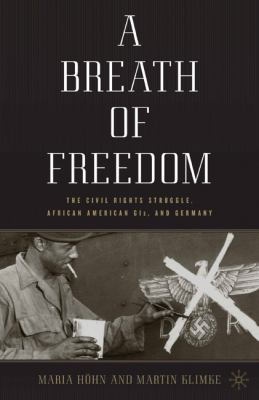 Breath of Freedom The Civil Rights Struggle, African American Gis, and Germany  2010 edition cover
