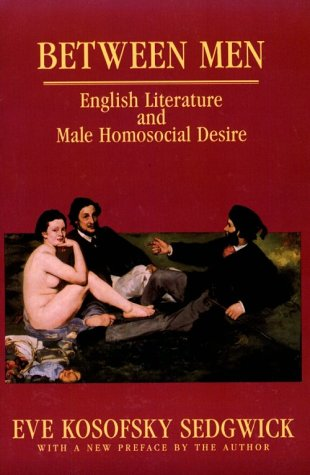 Between Men English Literature and Male Homosocial Desire  1993 (Revised) edition cover