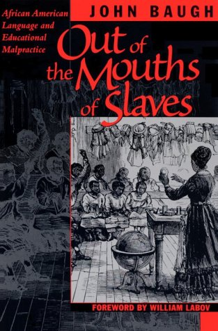 Out of the Mouths of Slaves African American Language and Educational Malpractice  1999 edition cover