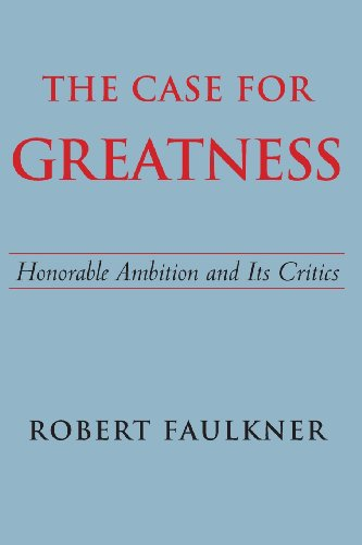 Case for Greatness - Honorable Ambition and Its Problems   0 edition cover