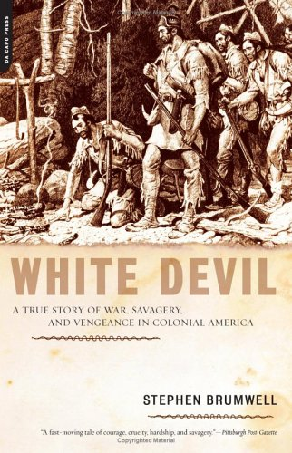 White Devil A True Story of War, Savagery, and Vengeance in Colonial America Annotated  edition cover