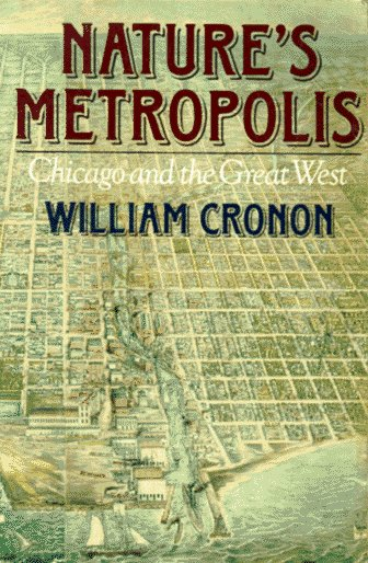Nature's Metropolis Chicago and the Great West  1991 edition cover