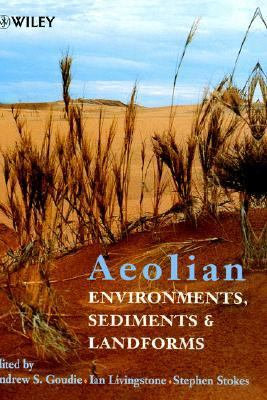 Aeolian Environments, Sediments and Landforms   1999 9780471985730 Front Cover
