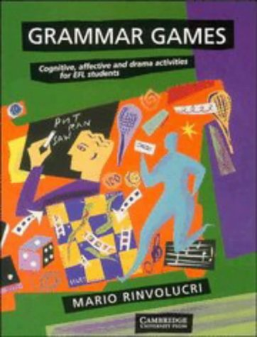 Grammar Games Cognitive, Affective and Drama Activities for EFL Students  1984 (Revised) edition cover