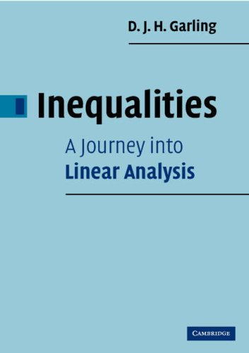 Inequalities A Journey into Linear Analysis  2007 9780521699730 Front Cover