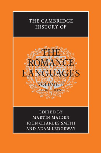 Cambridge History of the Romance Languages Volume 2, Contexts  2013 9780521800730 Front Cover