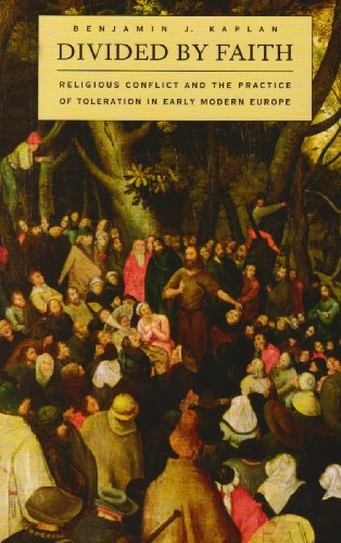 Divided by Faith Religious Conflict and the Practice of Toleration in Early Modern Europe  2007 edition cover