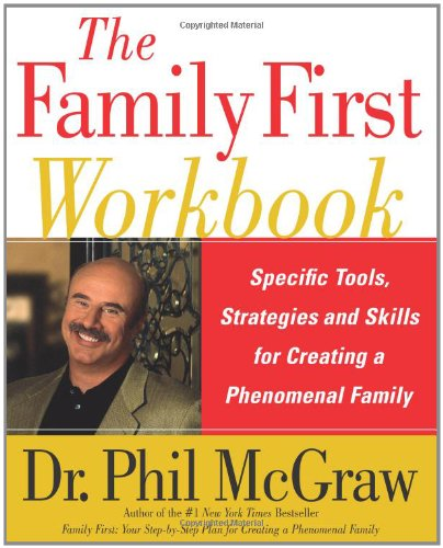Family First Workbook Specific Tools, Strategies, and Skills for Creating a Phenomenal Family  2005 (Workbook) 9780743280730 Front Cover