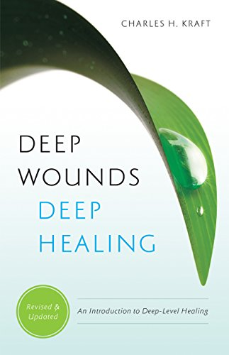 Deep Wounds, Deep Healing An Introduction to Deep Level Healing Revised  edition cover