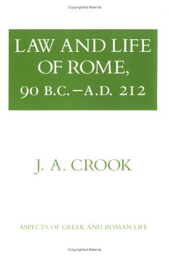 Law and Life of Rome, 90 B.C.- A.D. 212  N/A 9780801492730 Front Cover
