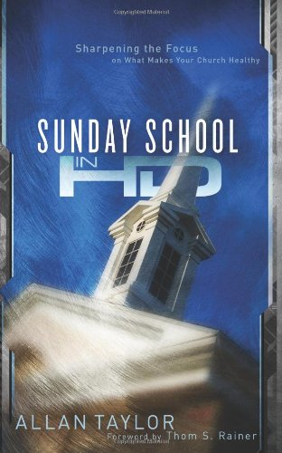 Sunday School in HD Sharpening the Focus on What Makes Your Church Healthy N/A edition cover