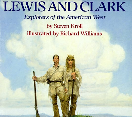 Lewis and Clark Explorers of the American West N/A edition cover