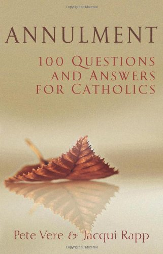 Annulment 100 Questions and Answers for Catholics  2009 9780867168730 Front Cover