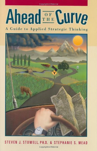 Ahead of the Curve A Guide to Applied Strategic Thinking N/A edition cover