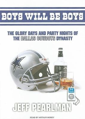 Boys Will Be Boys: The Glory Days and Party Nights of the Dallas Cowboys Dynasty  2008 edition cover
