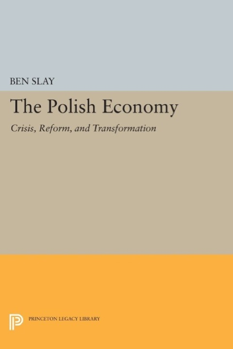 Polish Economy Crisis, Reform, and Transformation  1994 9781400863730 Front Cover