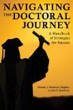 Navigating the Doctoral Journey A Handbook of Strategies for Success  2014 edition cover