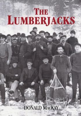 Lumberjacks  3rd 2007 9781550027730 Front Cover