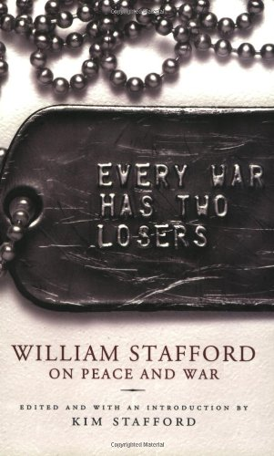 Every War Has Two Losers William Stafford on Peace and War  2003 edition cover