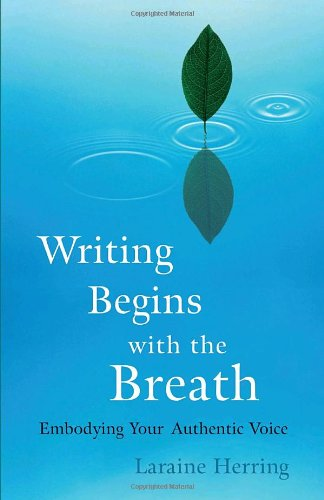 Writing Begins with the Breath Embodying Your Authentic Voice  2007 edition cover