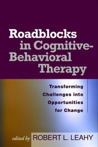 Roadblocks in Cognitive-Behavioral Therapy Transforming Challenges into Opportunities for Change  2003 edition cover