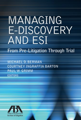 Managing E-Discovery and ESI From Pre-Litigation Through Trial  2011 edition cover