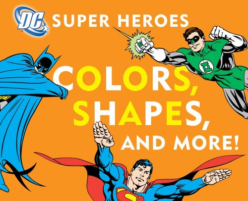 DC Super Heroes Colors, Shapes and More!  N/A 9781935703730 Front Cover