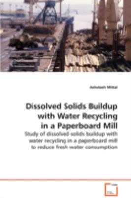 Dissolved Solids Buildup With Water Recycling in a Paperboard Mill:   2008 edition cover