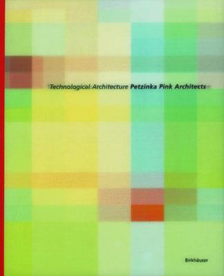 Technological Architecture Petzinka Pink Architects   2004 9783764303730 Front Cover
