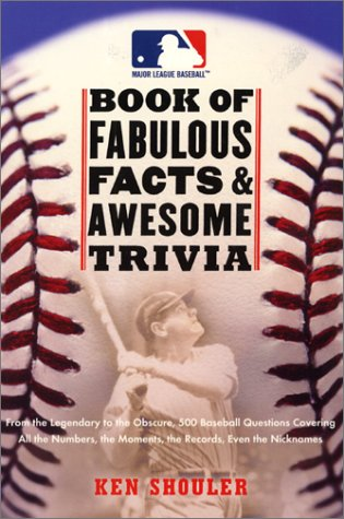 Major League Baseball Book of Fabulous Facts and Awesome Trivia From the Legendary to the Obscure, 500 Baseball Questions Covering All the Numbers, the Moments, the Records, Even the Nicknames  2001 9780061073731 Front Cover