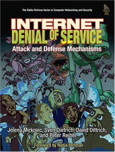 Internet Denial of Service Attack and Defense Mechanisms  2005 9780131475731 Front Cover