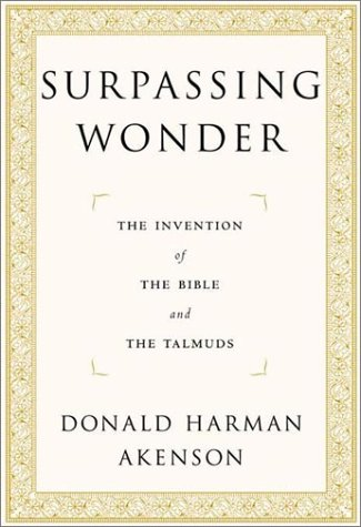 Surpassing Wonder The Invention of the Bible and the Talmuds  2001 9780226010731 Front Cover