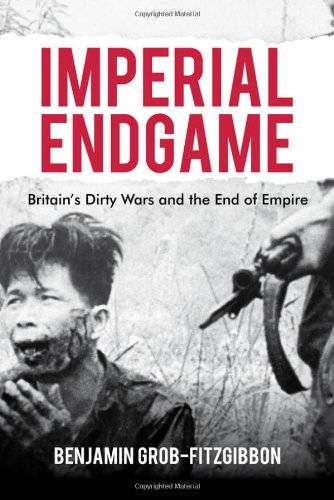 Imperial Endgame Britain's Dirty Wars and the End of Empire  2011 edition cover