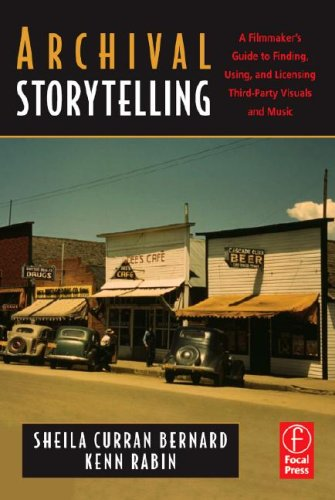 Archival Storytelling A Filmmaker's Guide to Finding, Using, and Licensing Third-Party Visuals and Music  2009 edition cover