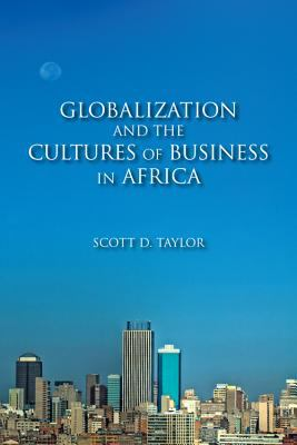 Globalization and the Cultures of Business in Africa From Patrimonialism to Profit  2012 edition cover