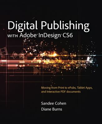 Digital Publishing with Adobe Indesign CS6   2013 edition cover