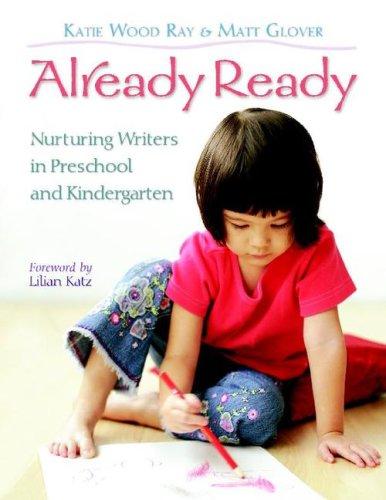 Already Ready Nurturing Writers in Preschool and Kindergarten  2008 edition cover