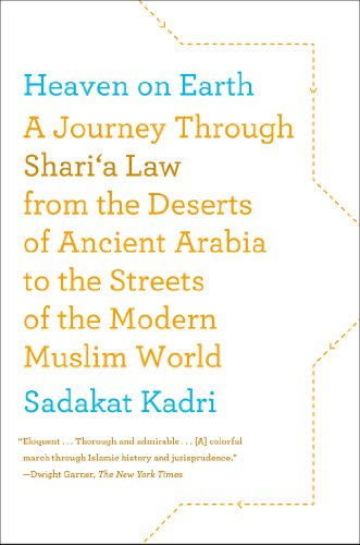Heaven on Earth A Journey Through Shari'a Law from the Deserts of Ancient Arabia to the Streets of the Modern Muslim World N/A edition cover