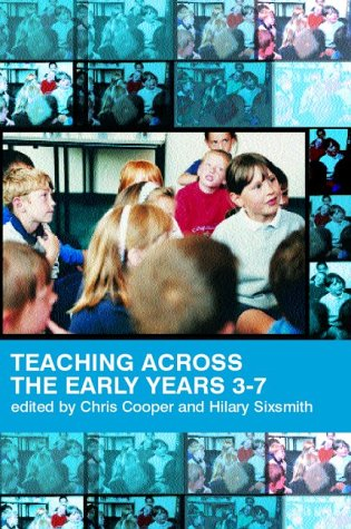 Teaching Across the Early Years 3-7 Curriculum Coherence and Continuity  2002 9780415254731 Front Cover